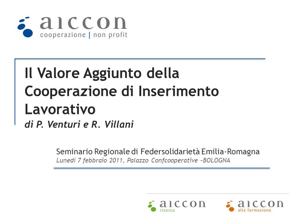 Il Valore Aggiunto della Cooperazione di Inserimento Lavorativo di P. Venturi e R. Villani Seminario Regionale di Federsolidarietà Emilia-Romagna Lune