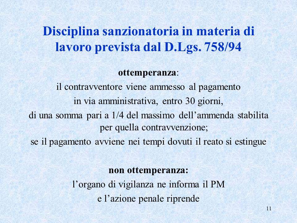 11 Disciplina sanzionatoria in materia di lavoro prevista dal D.Lgs. 758/94 ottemperanza: il contravventore viene ammesso al pagamento in via amminist