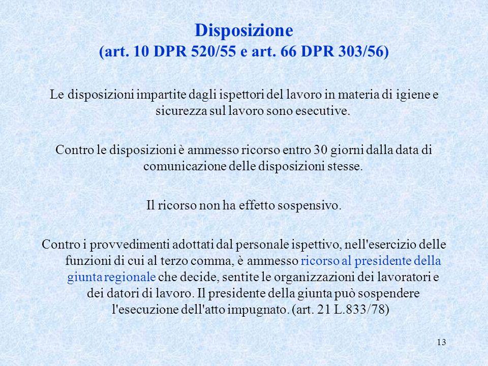 13 Disposizione (art. 10 DPR 520/55 e art. 66 DPR 303/56) Le disposizioni impartite dagli ispettori del lavoro in materia di igiene e sicurezza sul la