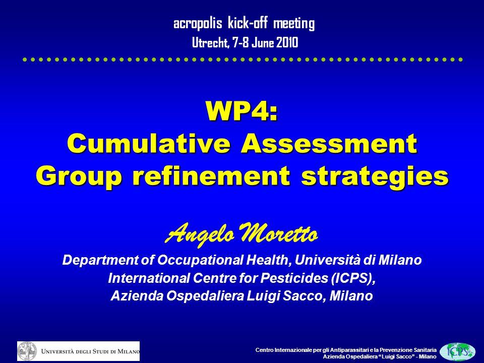 Centro Internazionale per gli Antiparassitari e la Prevenzione Sanitaria Azienda Ospedaliera Luigi Sacco - Milano WP4: Cumulative Assessment Group ref