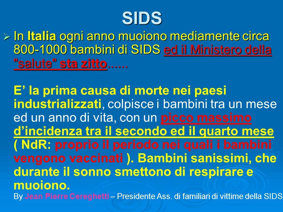 SIDS In Italia ogni anno muoiono mediamente circa 800-1000 bambini di SIDS ed il Ministero della
