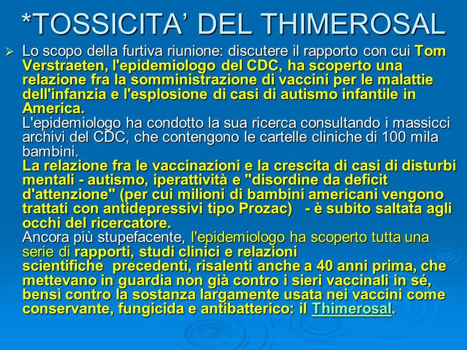 *TOSSICITA DEL THIMEROSAL Lo scopo della furtiva riunione: discutere il rapporto con cui Tom Verstraeten, l'epidemiologo del CDC, ha scoperto una rela