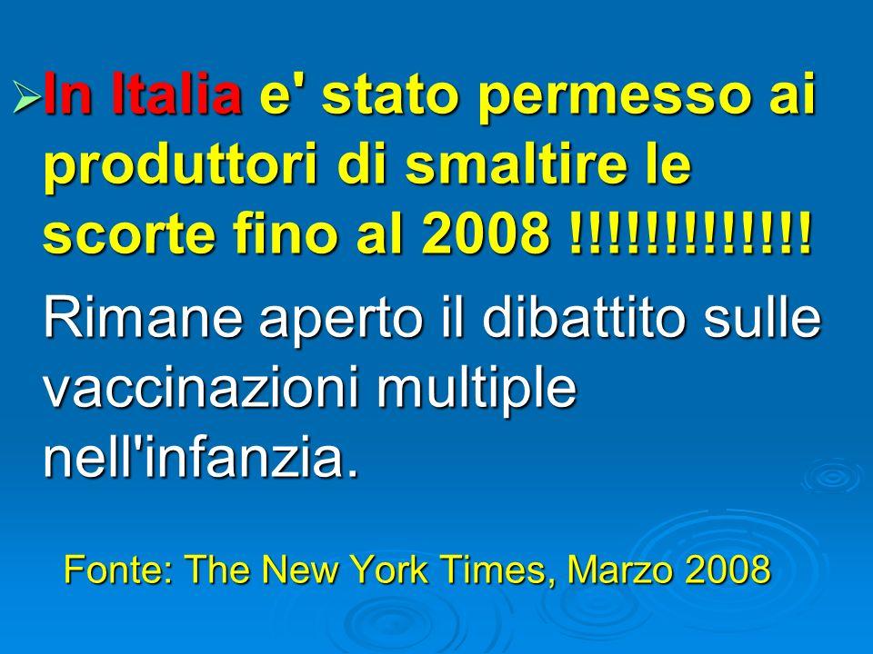 In Italia e' stato permesso ai produttori di smaltire le scorte fino al 2008 !!!!!!!!!!!!! In Italia e' stato permesso ai produttori di smaltire le sc