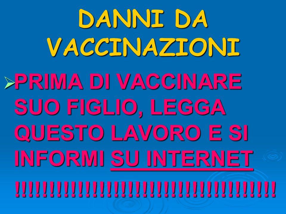 DANNI DA VACCINO Troppi bimbi nati sani e poi rovinati Possono i vaccini far male .