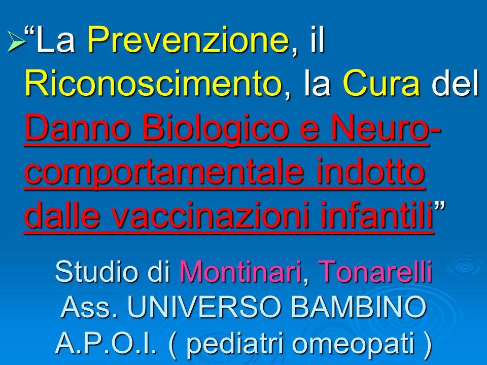 Studio di Montinari, Tonarelli Ass. UNIVERSO BAMBINO A.P.O.I. ( pediatri omeopati ) La Prevenzione, il Riconoscimento, la Cura del Danno Biologico e N
