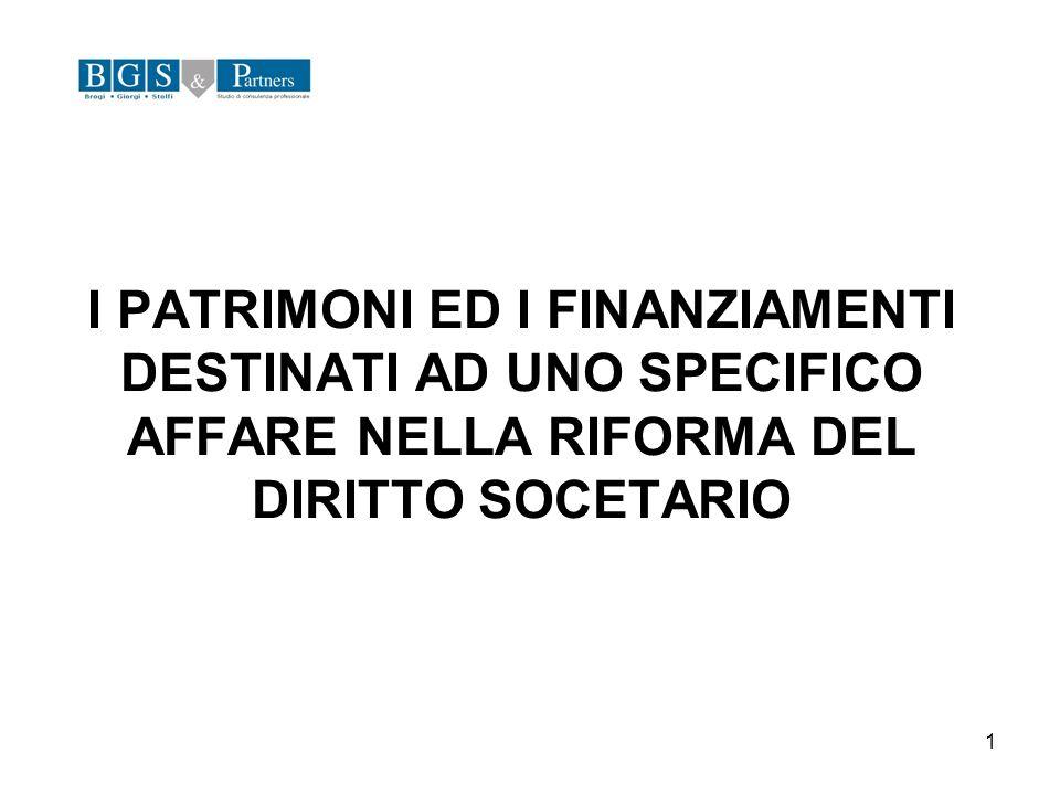 1 I PATRIMONI ED I FINANZIAMENTI DESTINATI AD UNO SPECIFICO AFFARE NELLA RIFORMA DEL DIRITTO SOCETARIO