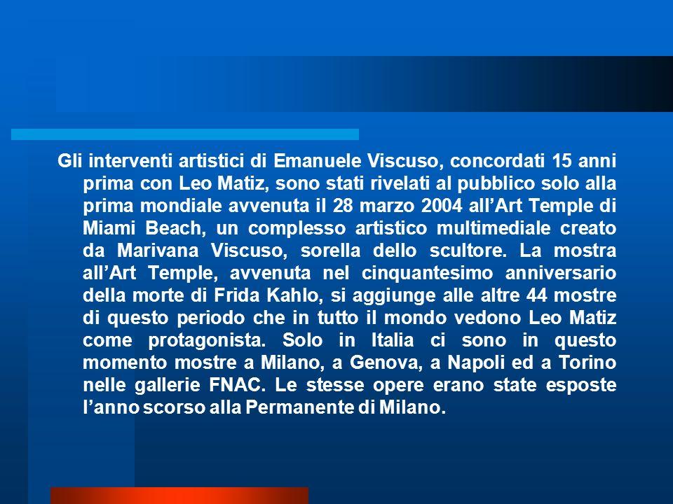 Gli interventi artistici di Emanuele Viscuso, concordati 15 anni prima con Leo Matiz, sono stati rivelati al pubblico solo alla prima mondiale avvenut