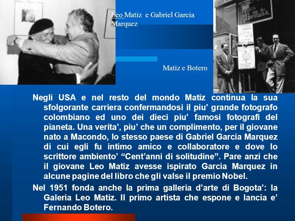 Celeberrimo ovunque nel mondo, Leo Matiz ama profondamente lItalia.
