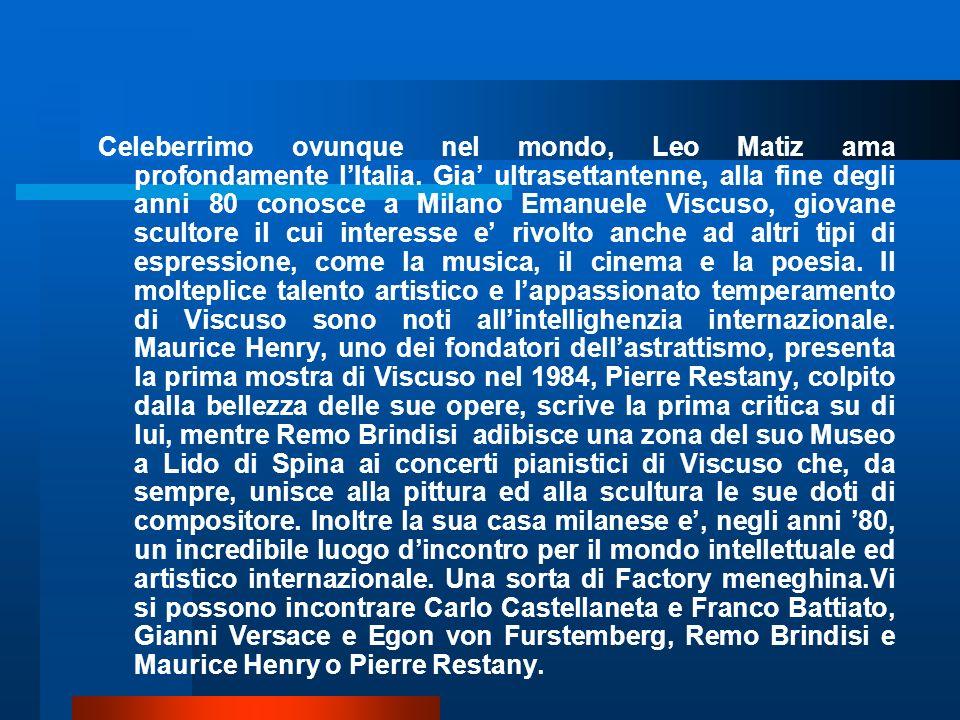 Celeberrimo ovunque nel mondo, Leo Matiz ama profondamente lItalia. Gia ultrasettantenne, alla fine degli anni 80 conosce a Milano Emanuele Viscuso, g
