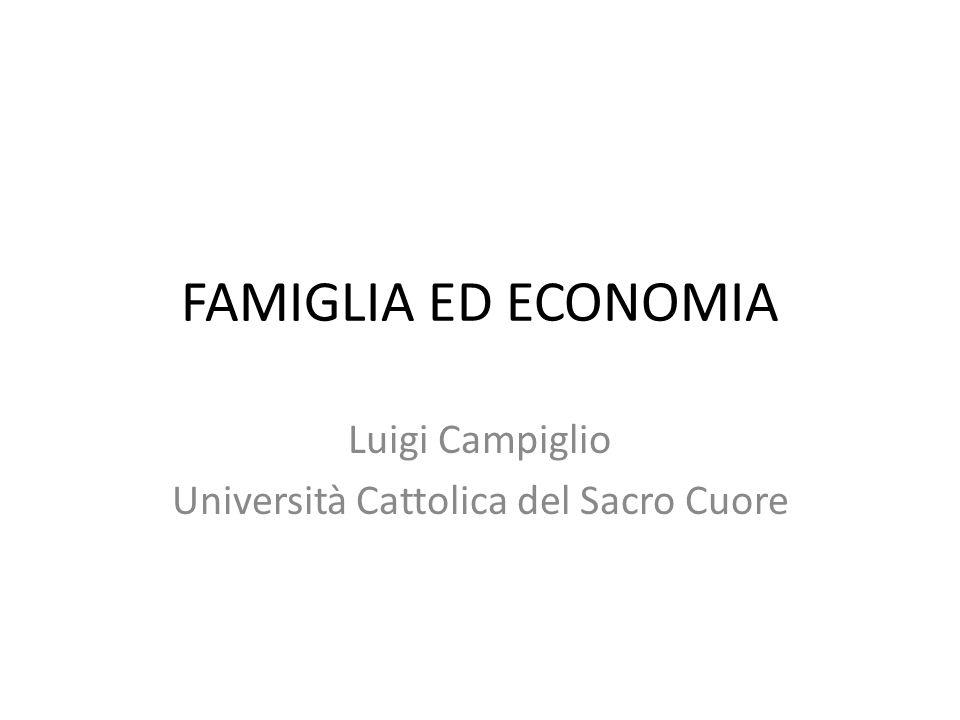 FAMIGLIA ED ECONOMIA Luigi Campiglio Università Cattolica del Sacro Cuore