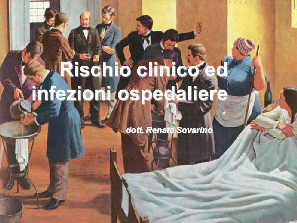 Rischio clinico ed infezioni ospedaliere dott. Renato Sovarino