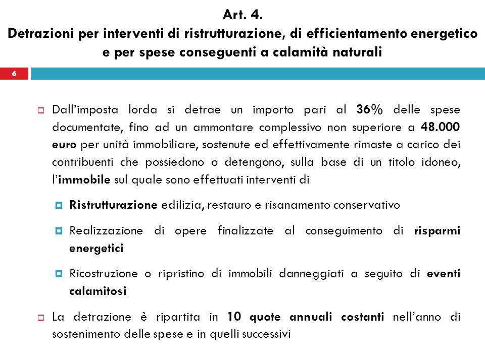 6 Art. 4. Detrazioni per interventi di ristrutturazione, di efficientamento energetico e per spese conseguenti a calamità naturali Dallimposta lorda s