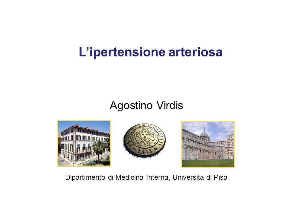 Lipertensione arteriosa Agostino Virdis Dipartimento di Medicina Interna, Università di Pisa