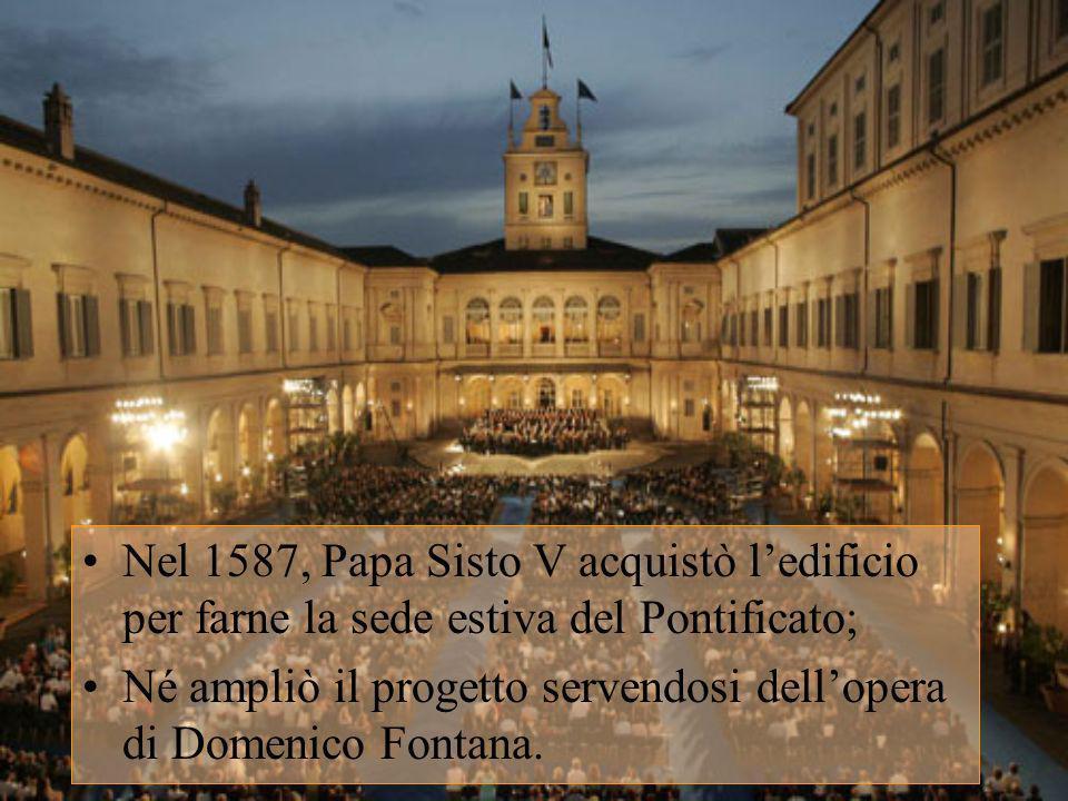 Nel 1587, Papa Sisto V acquistò ledificio per farne la sede estiva del Pontificato; Né ampliò il progetto servendosi dellopera di Domenico Fontana.