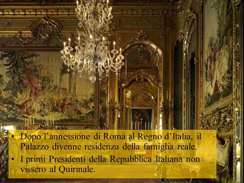 Dopo lannessione di Roma al Regno dItalia, il Palazzo divenne residenza della famiglia reale. I primi Presidenti della Repubblica Italiana non vissero