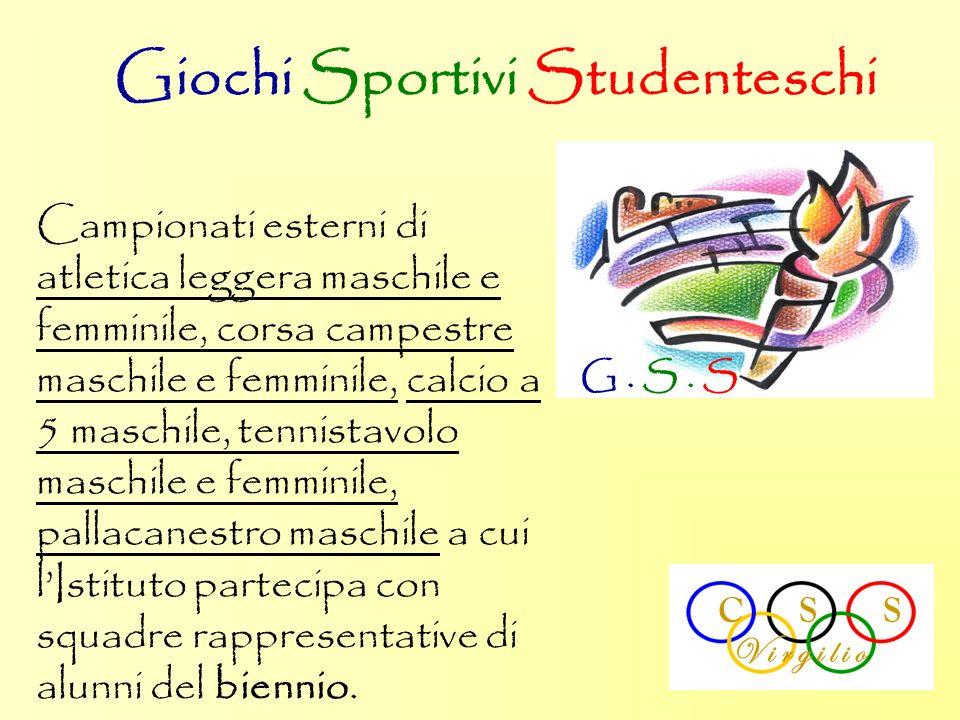 Giochi Sportivi Studenteschi G. S. S Campionati esterni di atletica leggera maschile e femminile, corsa campestre maschile e femminile, calcio a 5 mas