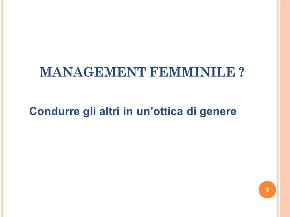 MANAGEMENT FEMMINILE ? Condurre gli altri in unottica di genere 3