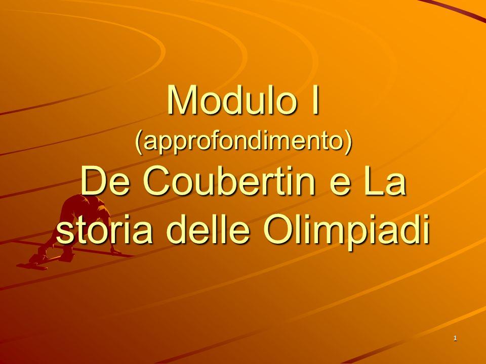 1 Modulo I (approfondimento) De Coubertin e La storia delle Olimpiadi