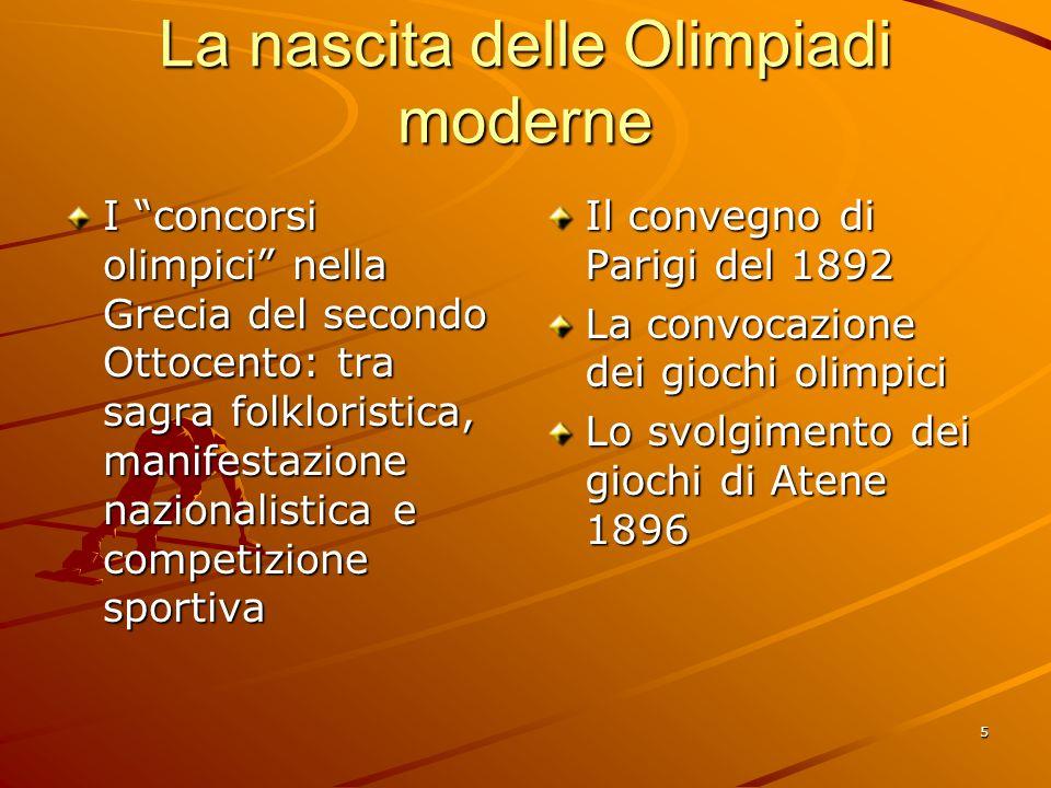 5 La nascita delle Olimpiadi moderne I concorsi olimpici nella Grecia del secondo Ottocento: tra sagra folkloristica, manifestazione nazionalistica e