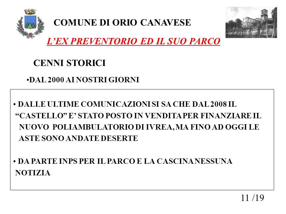 11 /19 COMUNE DI ORIO CANAVESE CENNI STORICI DAL 2000 AI NOSTRI GIORNI LEX PREVENTORIO ED IL SUO PARCO DALLE ULTIME COMUNICAZIONI SI SA CHE DAL 2008 I