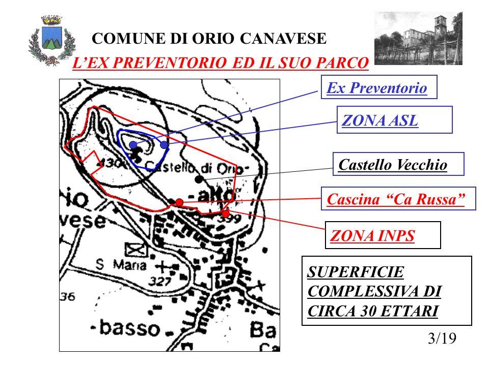 COMUNE DI ORIO CANAVESE LEX PREVENTORIO ED IL SUO PARCO 3/19 ZONA INPS ZONA ASL SUPERFICIE COMPLESSIVA DI CIRCA 30 ETTARI Ex Preventorio Castello Vecc