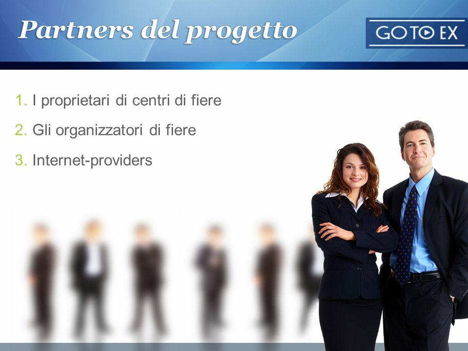 1.I proprietari di centri di fiere 2.Gli organizzatori di fiere 3.Internet-providers