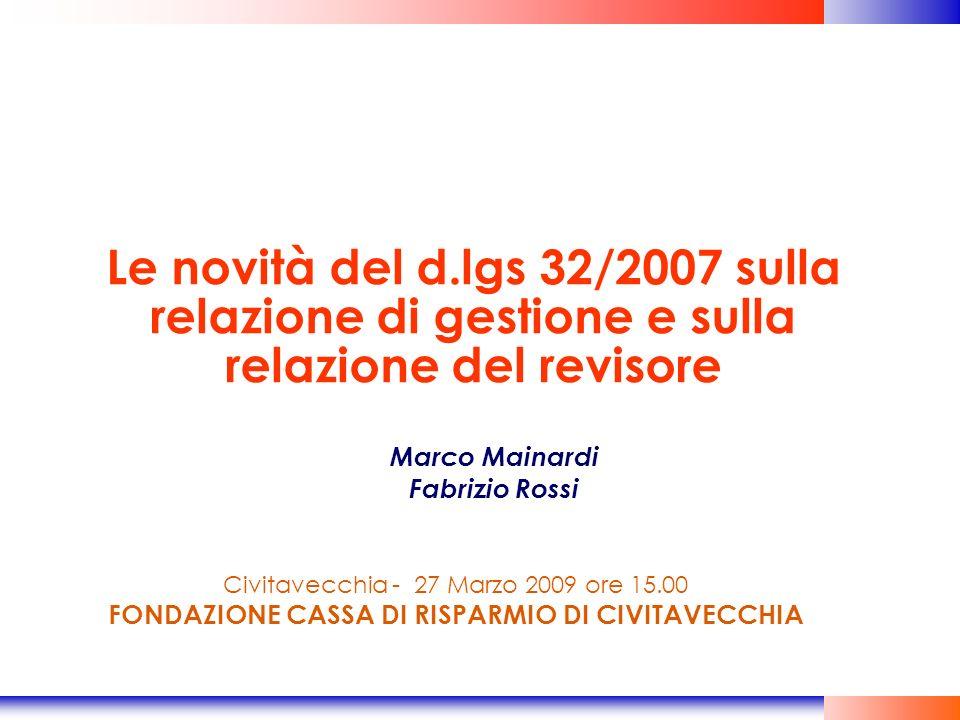 Civitavecchia - 27 Marzo 2009 ore 15.00 FONDAZIONE CASSA DI RISPARMIO DI CIVITAVECCHIA Le novità del d.lgs 32/2007 sulla relazione di gestione e sulla