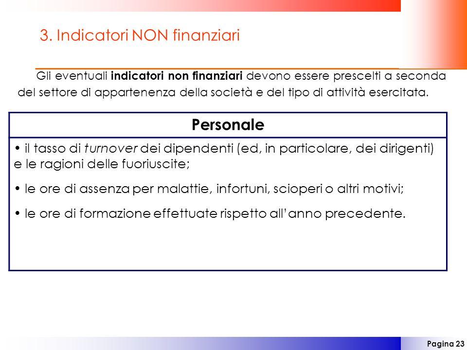Pagina 23 3. Indicatori NON finanziari Gli eventuali indicatori non finanziari devono essere prescelti a seconda del settore di appartenenza della soc