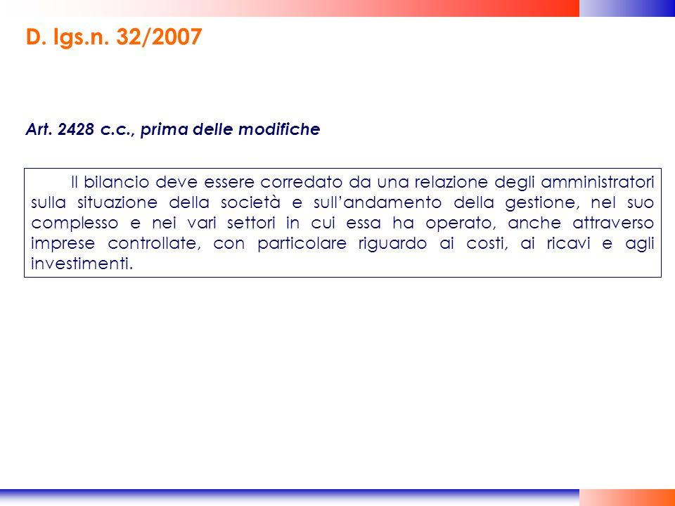 D. lgs.n. 32/2007 Art. 2428 c.c., prima delle modifiche Il bilancio deve essere corredato da una relazione degli amministratori sulla situazione della