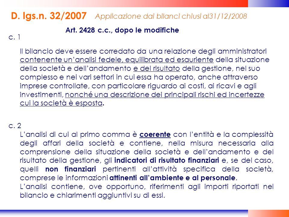 D. lgs.n. 32/2007 Art. 2428 c.c., dopo le modifiche c. 1 Il bilancio deve essere corredato da una relazione degli amministratori contenente unanalisi