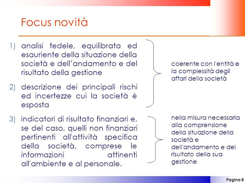 Pagina 8 Focus novità 1)analisi fedele, equilibrata ed esauriente della situazione della società e dellandamento e del risultato della gestione 2)desc