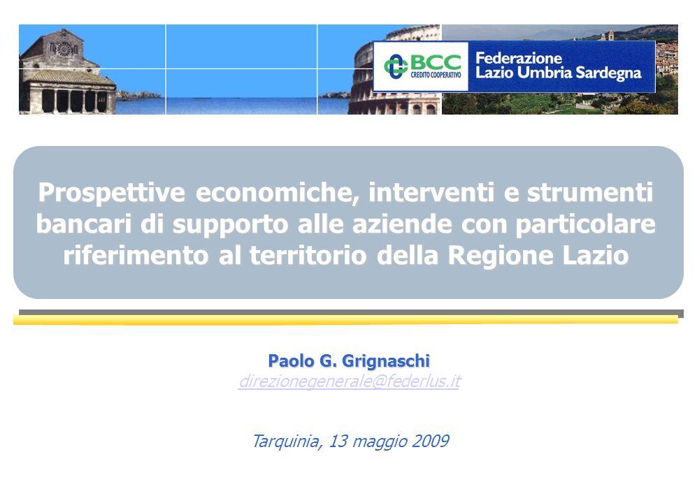 Prospettive economiche, interventi e strumenti bancari di supporto alle aziende con particolare riferimento al territorio della Regione Lazio Paolo G.