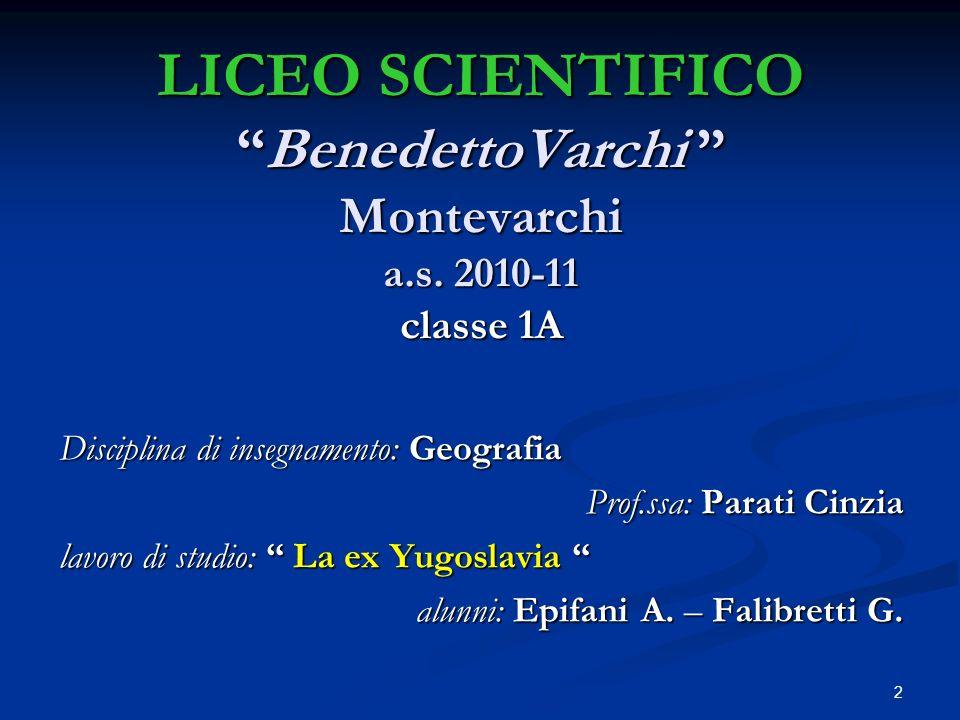 2 LICEO SCIENTIFICOBenedettoVarchi Montevarchi a.s. 2010-11 classe 1A Disciplina di insegnamento: Geografia Prof.ssa: Parati Cinzia lavoro di studio: