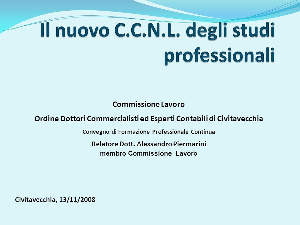 Civitavecchia, 13/11/2008 Commissione Lavoro Ordine Dottori Commercialisti ed Esperti Contabili di Civitavecchia Convegno di Formazione Professionale