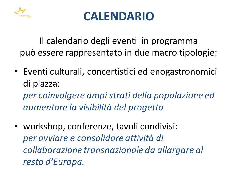 CALENDARIO Il calendario degli eventi in programma può essere rappresentato in due macro tipologie: Eventi culturali, concertistici ed enogastronomici