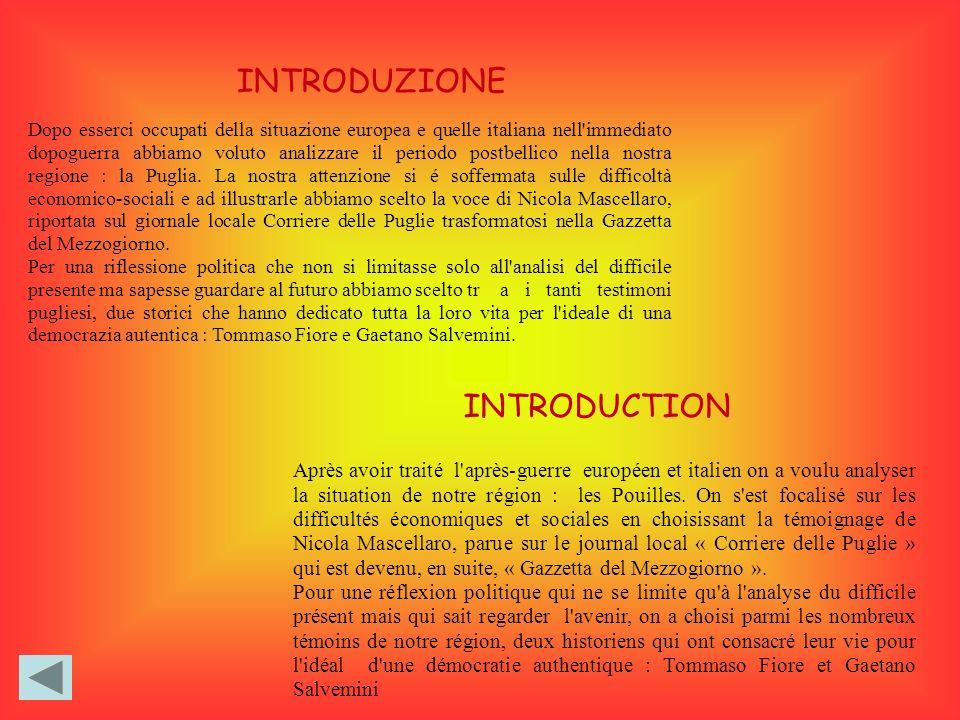 INTRODUZIONE Dopo esserci occupati della situazione europea e quelle italiana nell'immediato dopoguerra abbiamo voluto analizzare il periodo postbelli