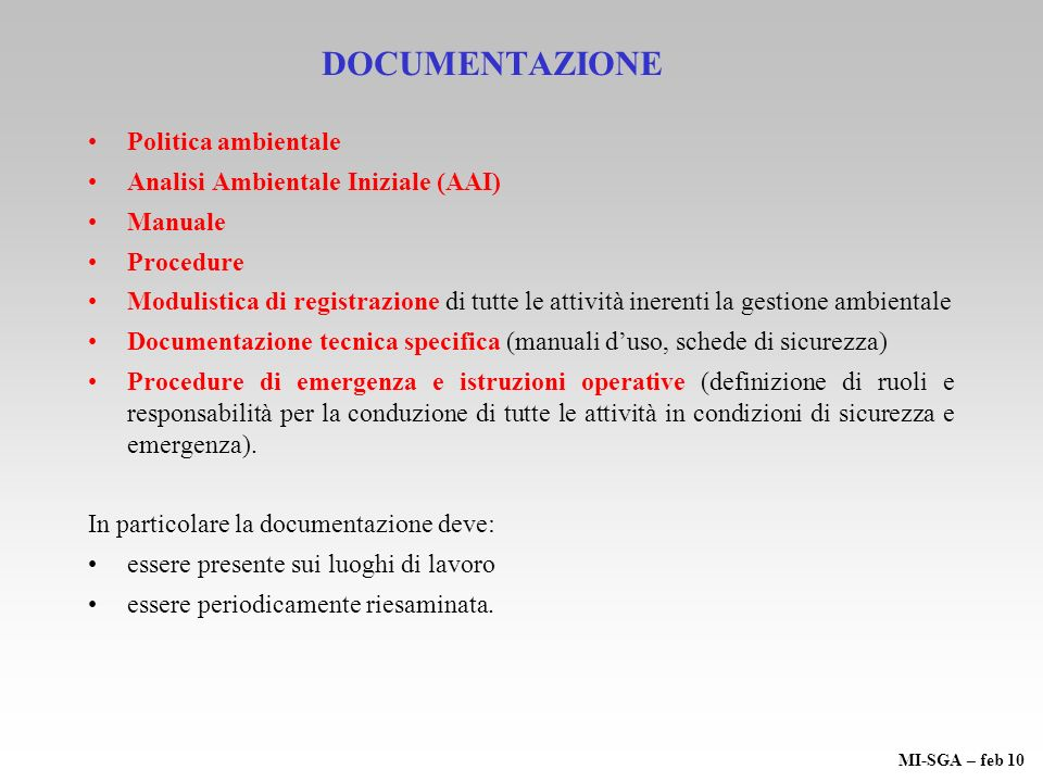 Lombardia 1915 Emilia Romagna 1139 Sicilia804 Toscana 934 AZIENDE CERTIFICATE ISO 14001 dati relativi alle certificazioni rilasciate da Organismi accreditati ACCREDIA, aggiornati al 31/12/2009 MI-SGA – feb 10