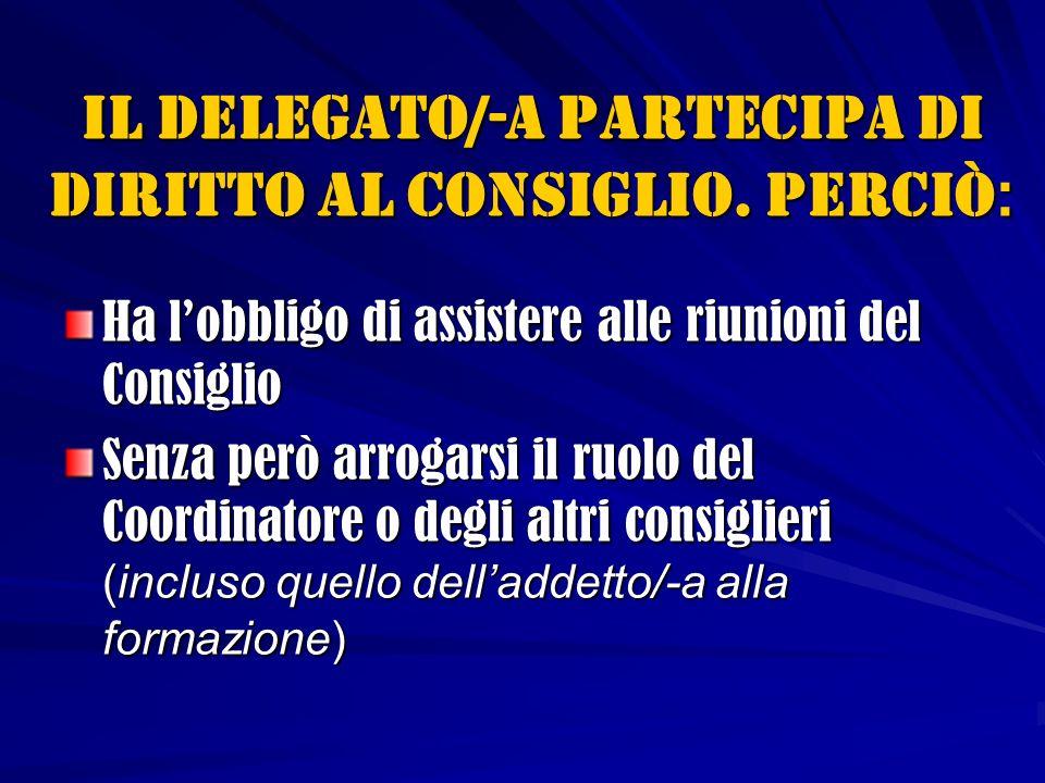 Il delegato/-a partecipa di diritto al Consiglio.