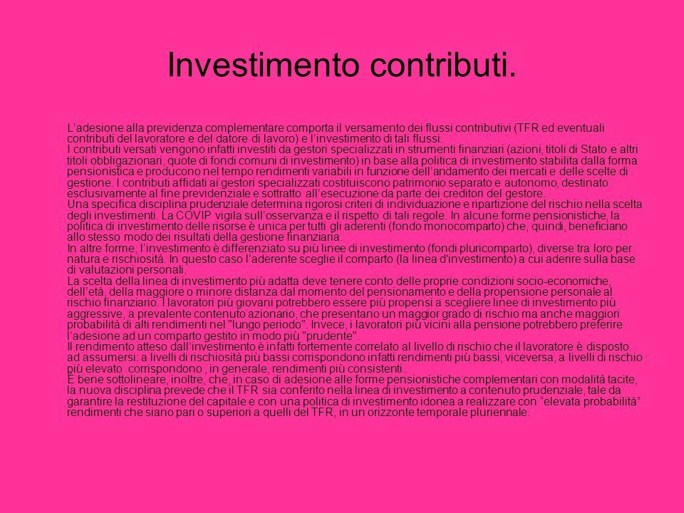 Investimento contributi. Ladesione alla previdenza complementare comporta il versamento dei flussi contributivi (TFR ed eventuali contributi del lavor