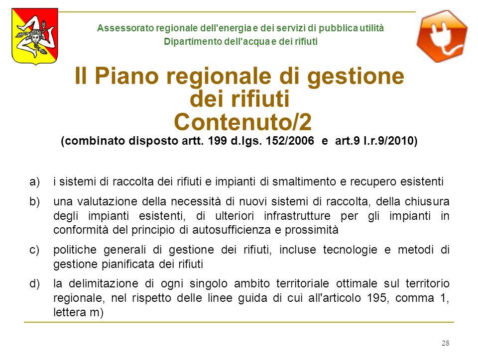 28 Il Piano regionale di gestione dei rifiuti Contenuto/2 (combinato disposto artt. 199 d.lgs. 152/2006 e art.9 l.r.9/2010) a)i sistemi di raccolta de