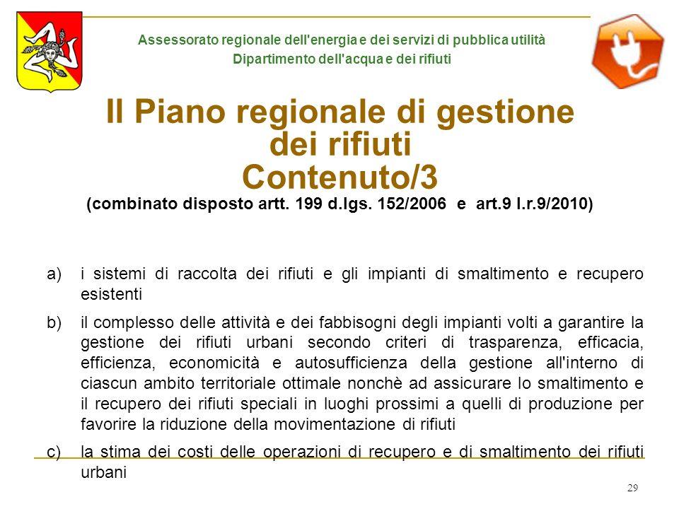 29 Il Piano regionale di gestione dei rifiuti Contenuto/3 (combinato disposto artt. 199 d.lgs. 152/2006 e art.9 l.r.9/2010) a)i sistemi di raccolta de