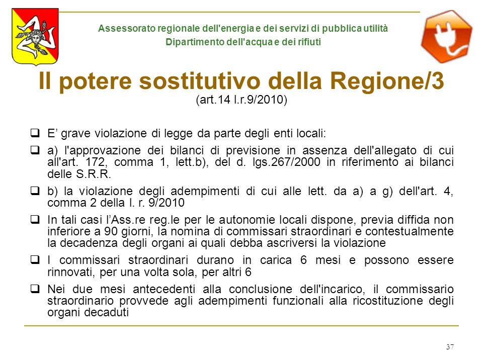 37 Il potere sostitutivo della Regione/3 (art.14 l.r.9/2010) E grave violazione di legge da parte degli enti locali: a) l'approvazione dei bilanci di