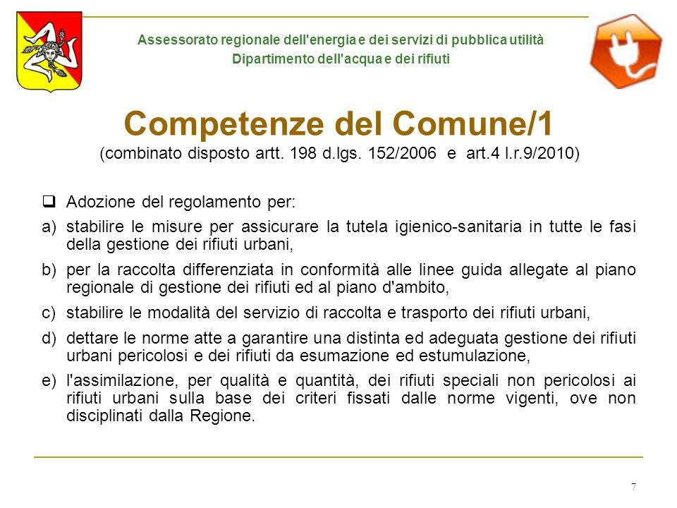 7 Competenze del Comune/1 (combinato disposto artt. 198 d.lgs. 152/2006 e art.4 l.r.9/2010) Adozione del regolamento per: a) stabilire le misure per a