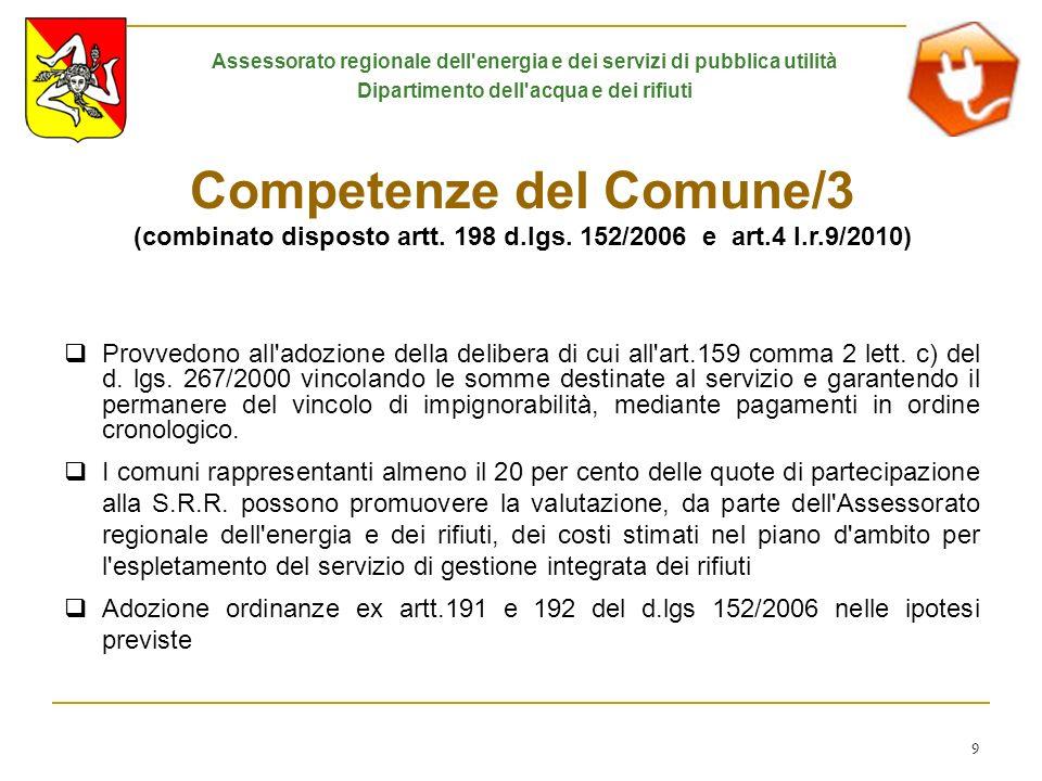 9 Competenze del Comune/3 (combinato disposto artt. 198 d.lgs. 152/2006 e art.4 l.r.9/2010) Provvedono all'adozione della delibera di cui all'art.159
