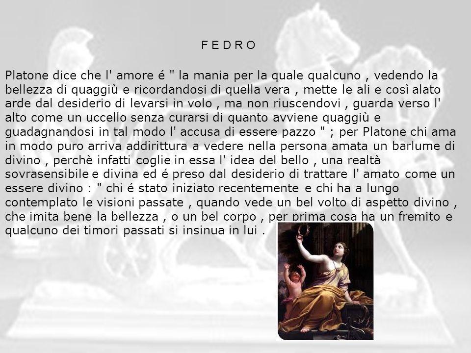F E D R O Platone dice che l' amore é
