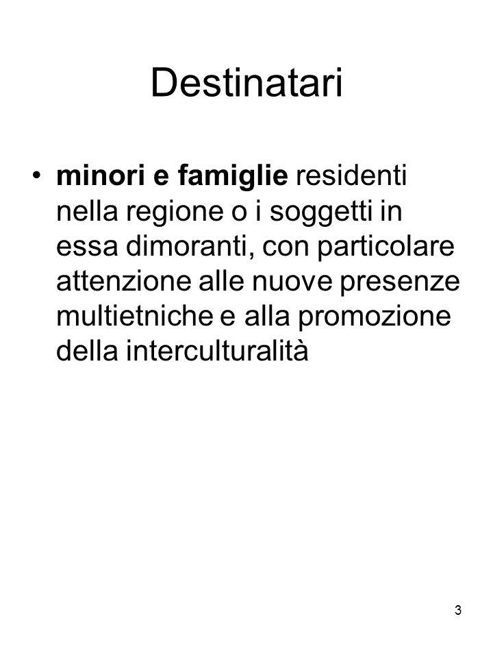 3 Destinatari minori e famiglie residenti nella regione o i soggetti in essa dimoranti, con particolare attenzione alle nuove presenze multietniche e