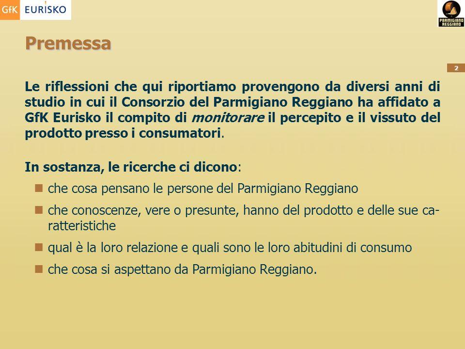 2 Premessa Le riflessioni che qui riportiamo provengono da diversi anni di studio in cui il Consorzio del Parmigiano Reggiano ha affidato a GfK Eurisko il compito di monitorare il percepito e il vissuto del prodotto presso i consumatori.