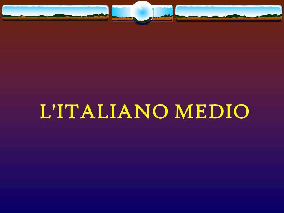 L'ITALIANO MEDIO