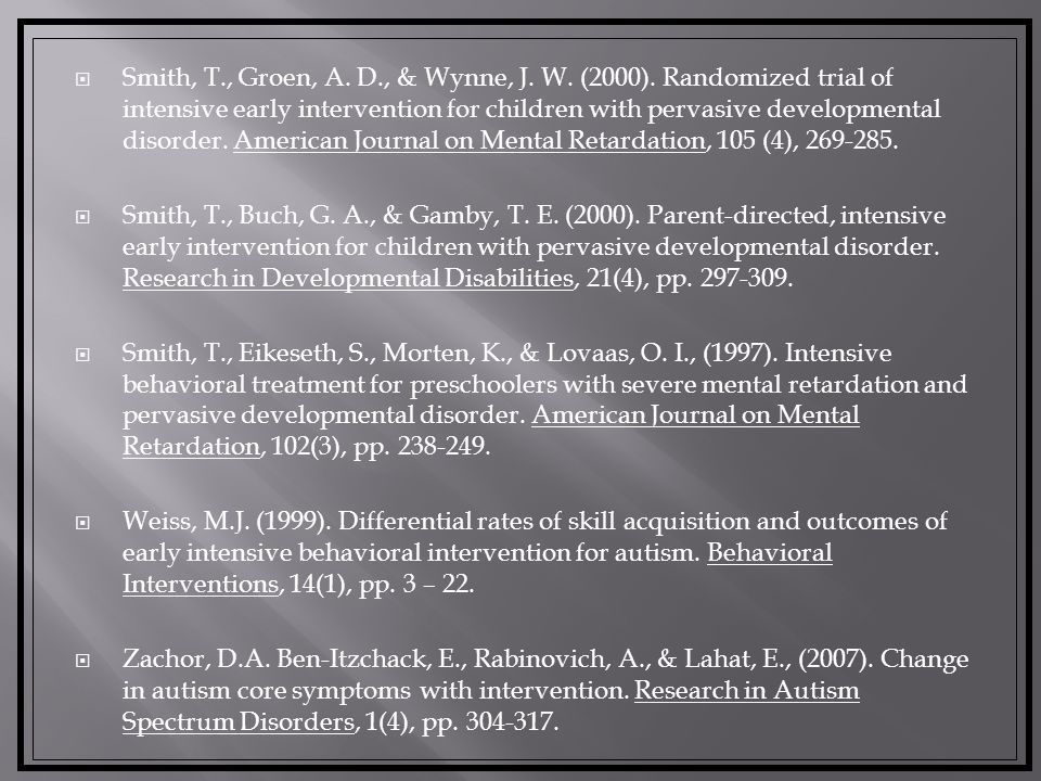 Luiselli J., Cannon B., & Sisson, R. (2000). Home-based behavioural intervention for young children with autism /pervasive developmental disorder. Aut