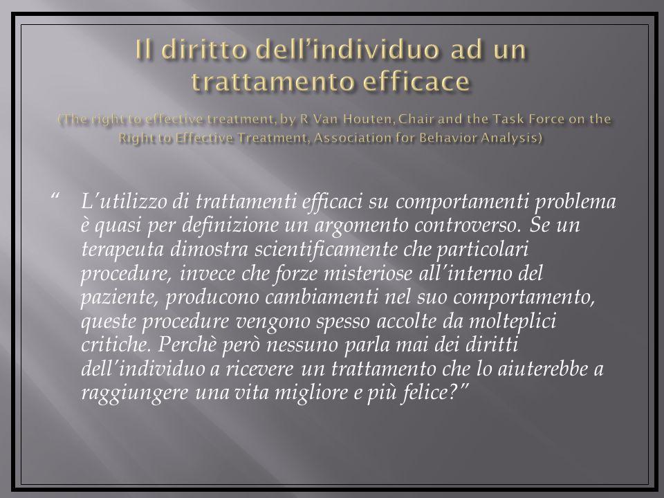 Lutilizzo di trattamenti efficaci su comportamenti problema è quasi per definizione un argomento controverso.